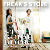 FREAK'S STORE 2013 Spring&Summer STYLE GUIDE BOOK