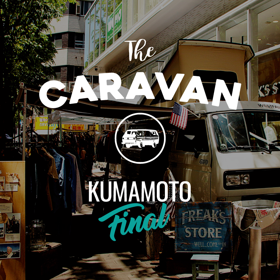 The CARAVAN | KUMAMOTO THE FINAL