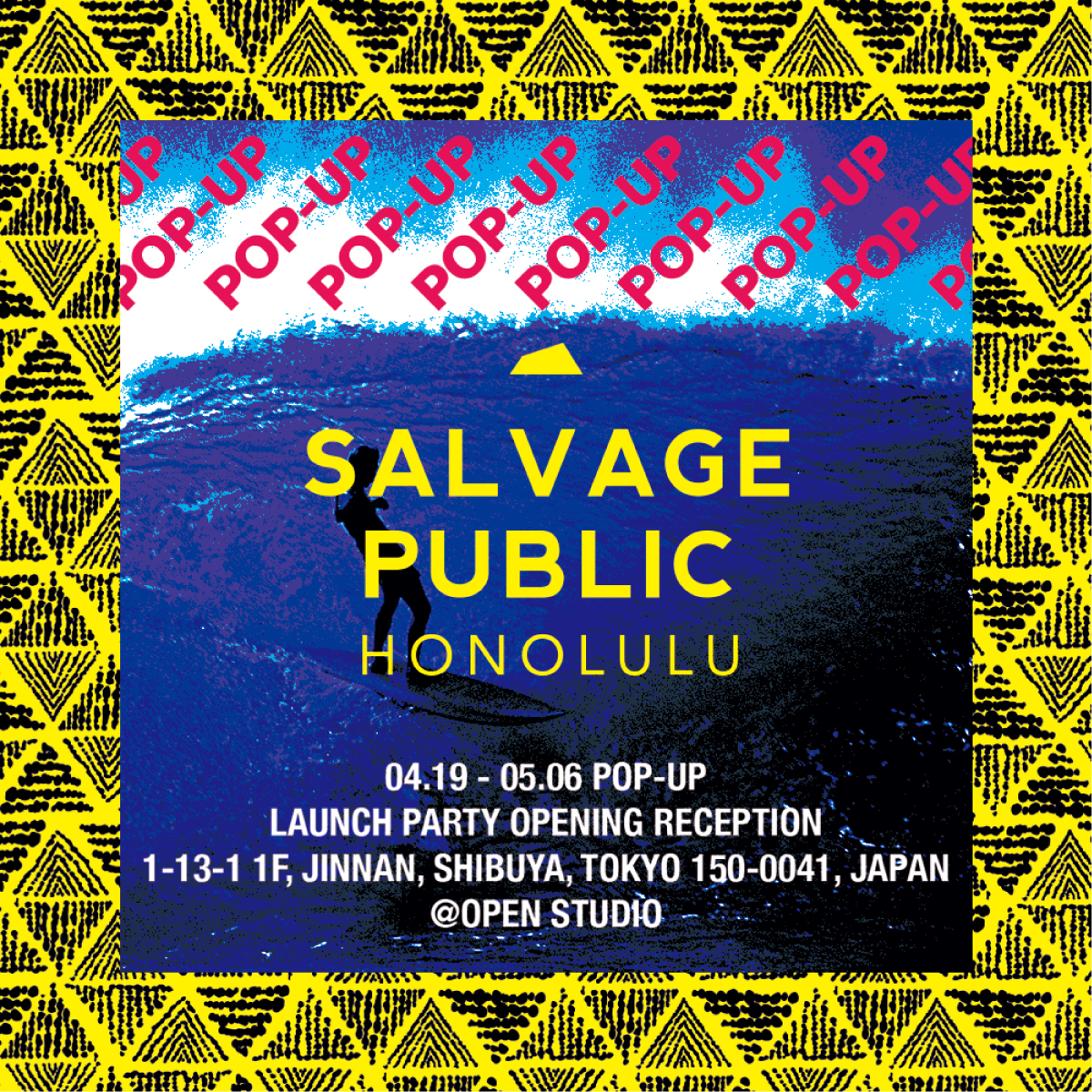 SALVAGE PUBLIC POP UP STORE @ OPEN STUDIO 4.19 fri - 5.6 mon