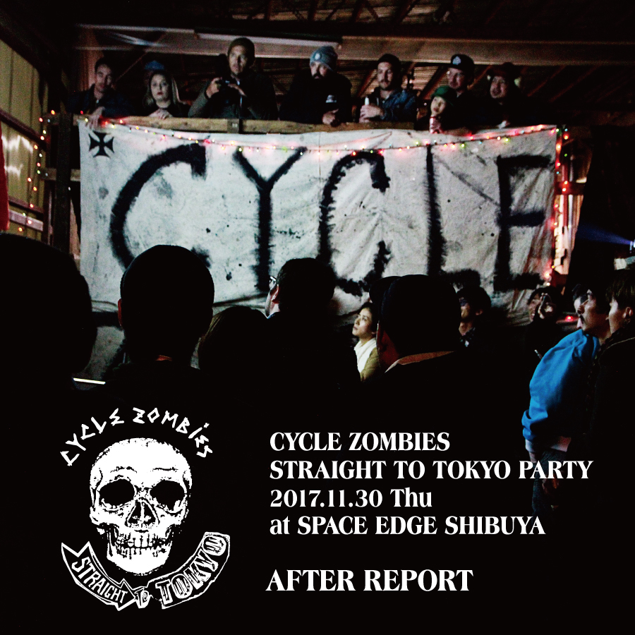 CYCLE ZOMBIES STRAIGHT TO TOKYO PARTY REPORT