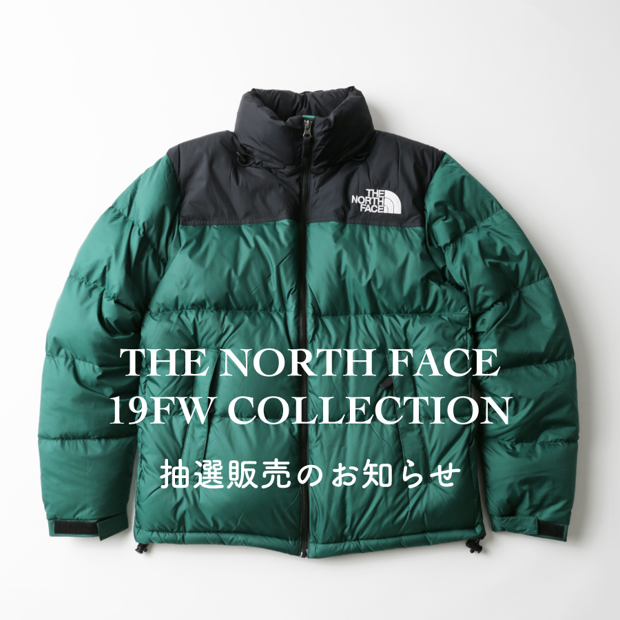 THE NORTH FACE 19FW COLLECTION 抽選販売のお知らせ