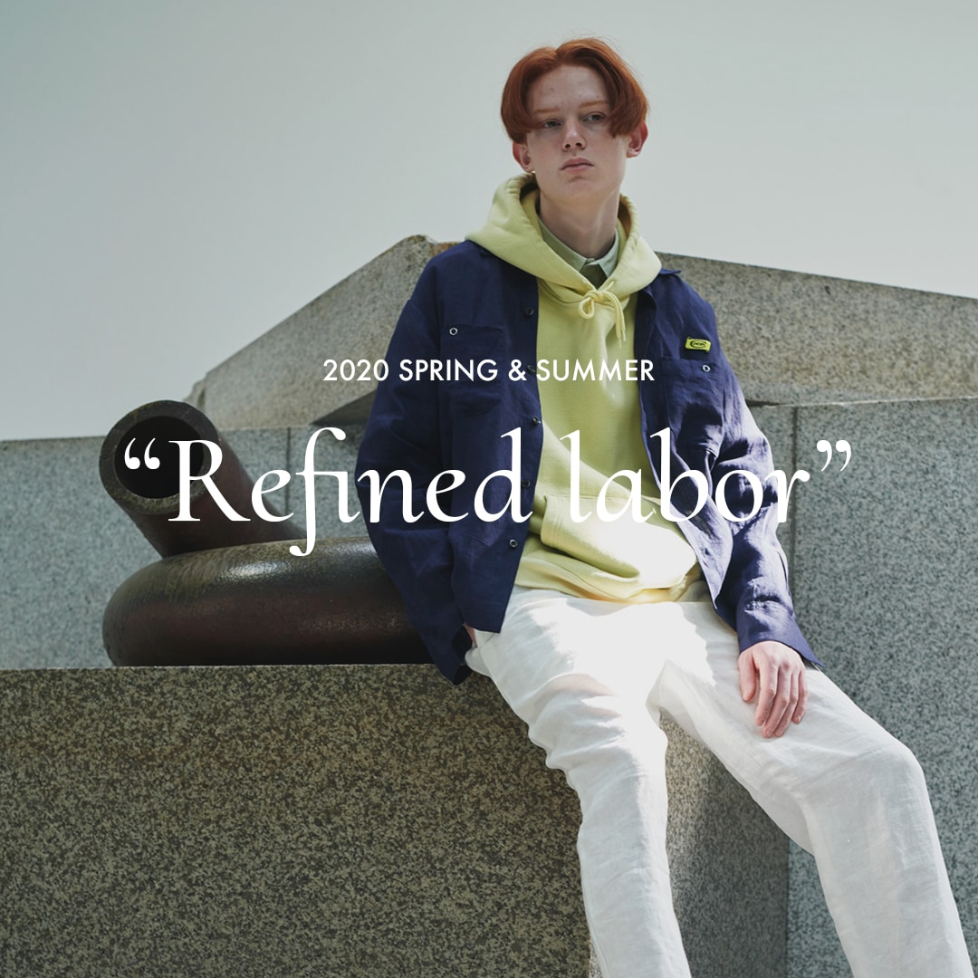 "2020 SPRING & SUMMER ""Refined labor"" MEN'S"